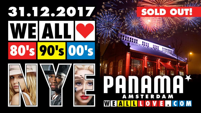 WE ALL LOVE 80's 90's 00's NYE - PANAMA AMSTERDAM