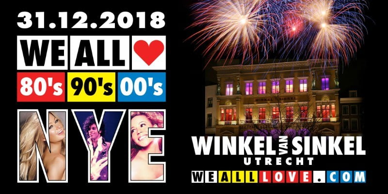 WE ALL LOVE 80's 90's 00's NYE - WINKEL VAN SINKEL UTRECHT