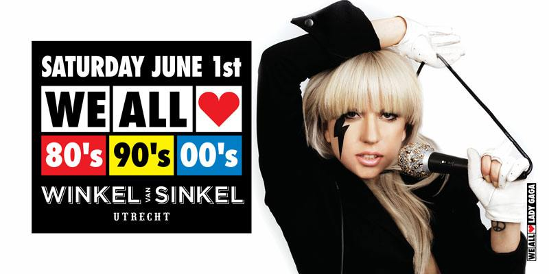 WE ALL LOVE 80's 90's 00's - SATURDAY JUNE 1st 2019 - WINKEL VAN SINKEL UTRECHT