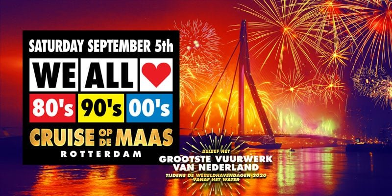 Wereldhavendagen Cruise Rotterdam | WE ALL LOVE 80's 90's 00's
